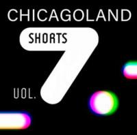 Chicagoland Shorts Vol. 7