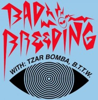 Otro Ritmo Presents Bad Breeding, Tzar Bomba and B.T.T.W.