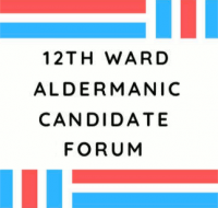 12th Ward Candidate Forum