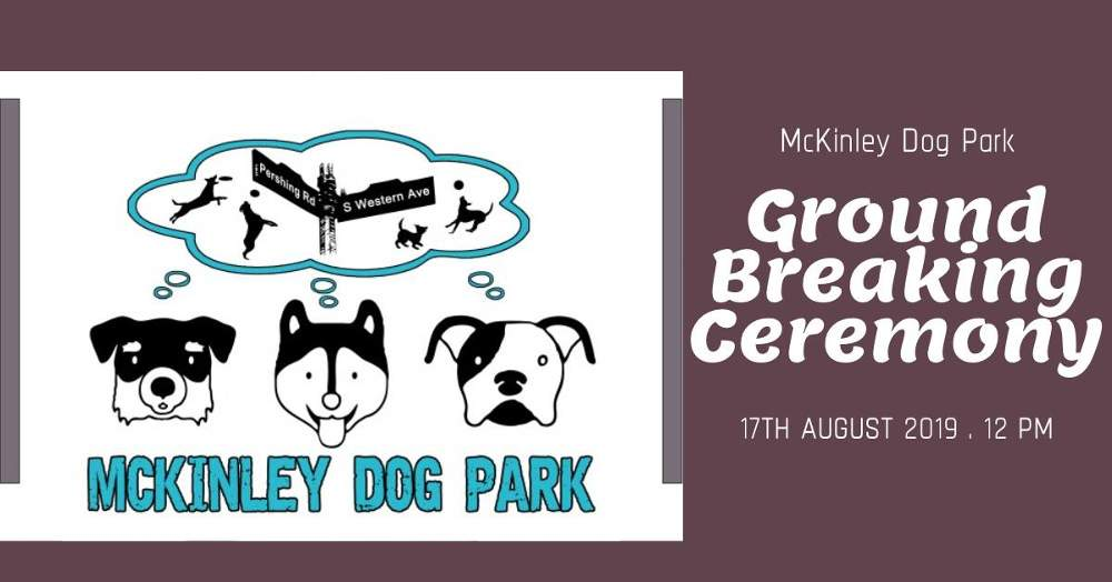 McKinley Dog Park Groundbreaking Ceremony poster 20190817 forweb