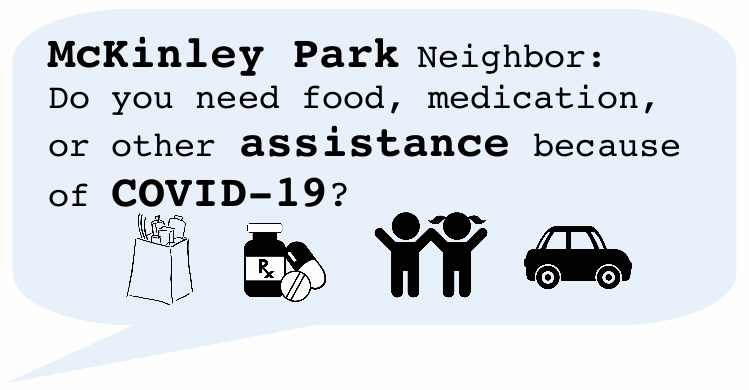 The lead graphic from the McKinley Park COVID-19 Support Network flyer reaches out to neighbors in need of assistance.